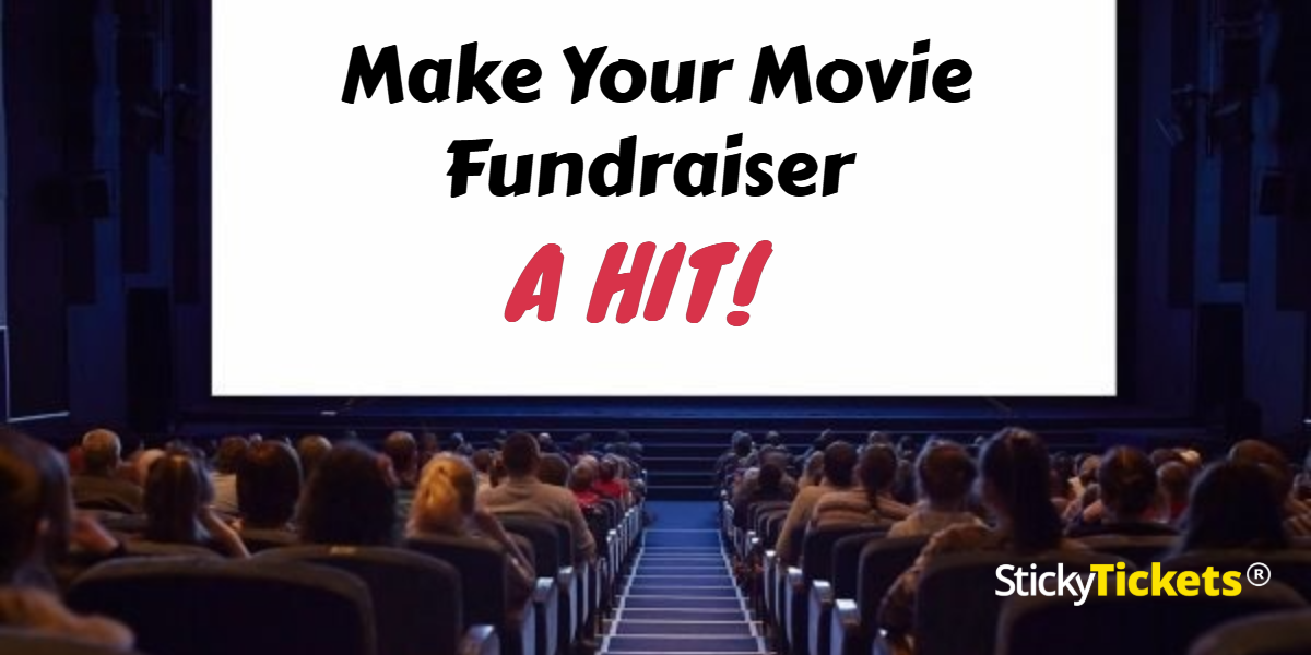 make your movie fundraiser a hit blog sticky tickets blog