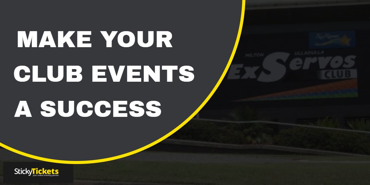 make your club events a success blog sticky tickets blog