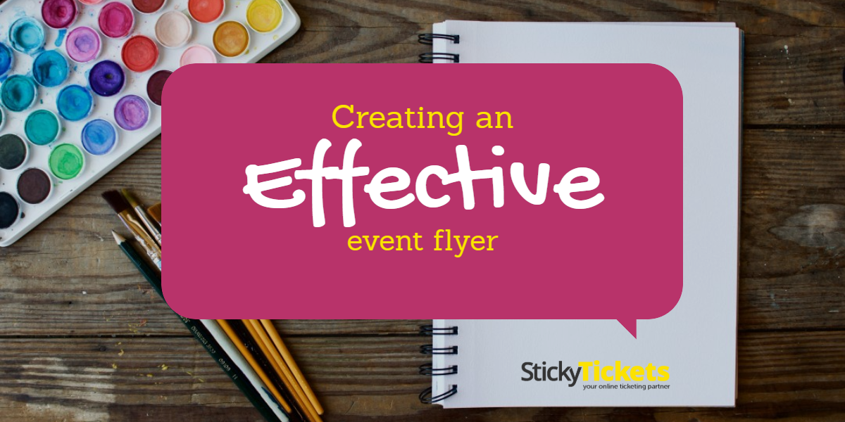 creating an effective event flyer blog sticky tickets blog